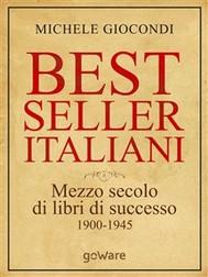 Bestseller italiani. Mezzo secolo di libri di successo